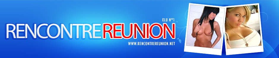Rencontre Reunion